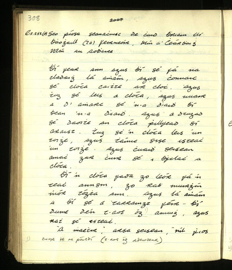 """""""Bhí fear ann agus bhí sé fá na cladaigh lá amháin, agus chonnaic sé clóca caithte ar cloch..."""""""